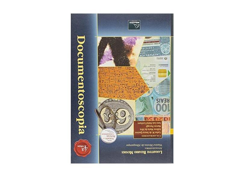 Documentoscopia - Série Tratado de Perícias Criminalísticas - 4ª Ed. 2015 - Mendes, Lamartine Bizarro - 9788576253174