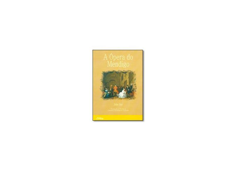 A ópera do mendigo - John Gay - 9788573351811