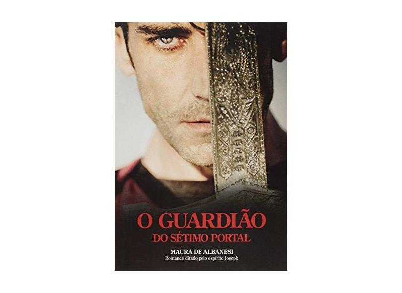 O Guardião do Sétimo Portal - De Albanesi, Maura - 9788577224395