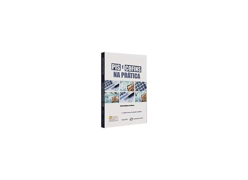 PIS e COFINS na Prática - Fábio Rodrigues De Oliveira - 9788555420511