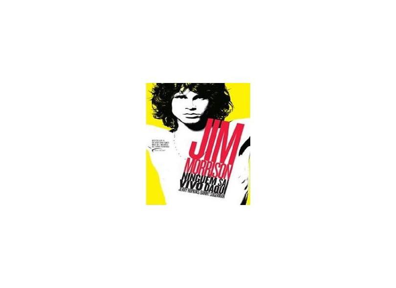 Jim Morrison - Ninguém Sai Vivo Daqui - Hopkins, Jerry; Sugerman, Danny - 9788542801224