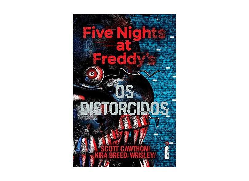 Five Nights At Freddy's: - Os Distorcidos - Breed-wrisley, Kira - 9788551003022