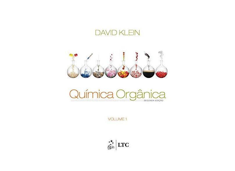 Química Orgânica - Vol. 1 - 2ª Ed. 2016 - Klein, David - 9788521631057