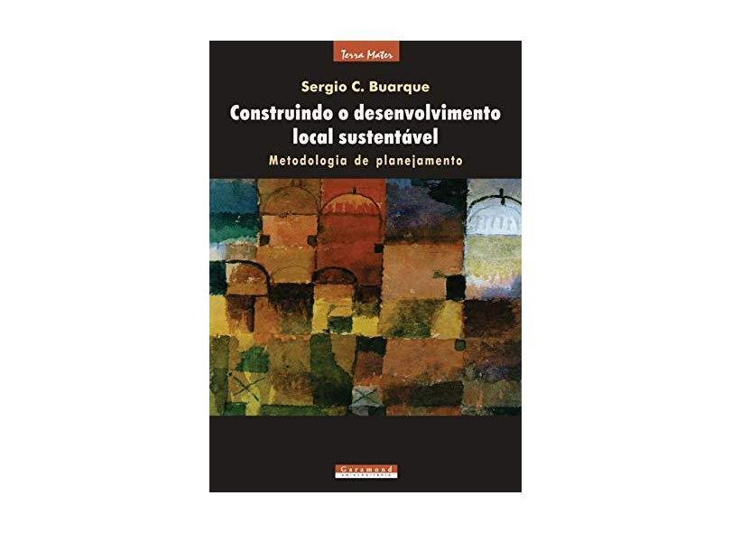 Construindo O Desenvolvimento Local E Sustentável. Metodologia E Planejamento - Capa Comum - 9788586435768