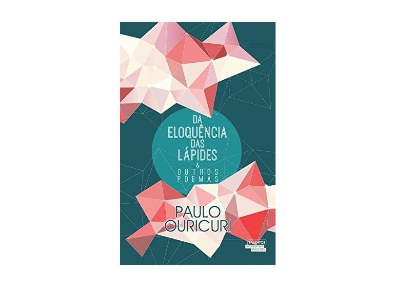Da Eloquência das Lápides e Outros Poemas - Ouricuiri Paulo - 9788542808544