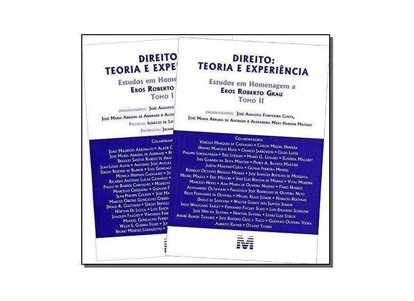 Direito: Teoria e Experiência - 2 Tomos - Estudos Em Homenagem A Eros Roberto Grau - Andrade, José Maria Arruda De; Costa, José Augusto Fontoura; Matsuo, Alexandra Mery Hansen - 9788539201983