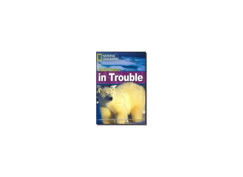 Polar Bear In Trouble - American English - Footprint Reading Library - Level 6 2200 B2 - Waring,rob - 9781424012312