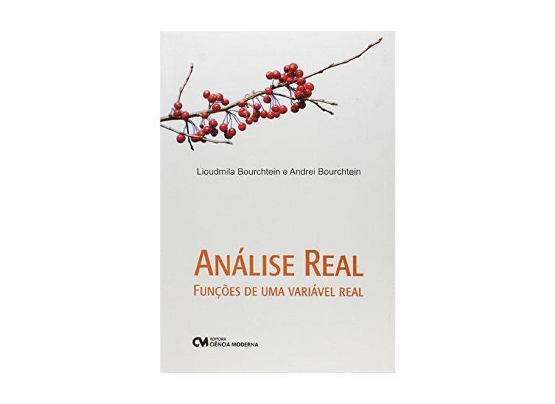 Análise Real - Funções de uma Variável Real - Lioudmila Bourchtein - 9788573939453