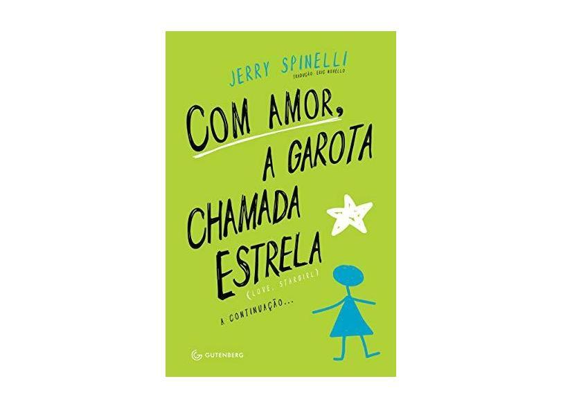 Com Amor, A Garota Chamada Estrela - Spinelli, Jerry - 9788582352502