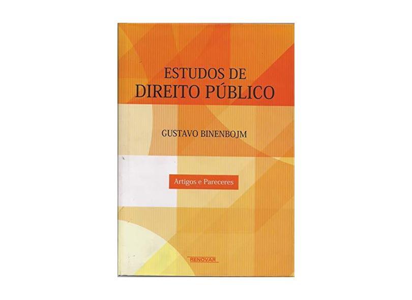 Estudos de Direito Público - Estudos e Pareceres - Binenbojm, Gustavo - 9788571478947