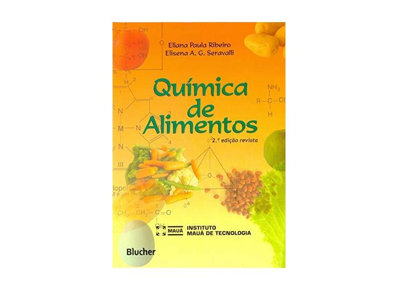 Química de Alimentos - 2ª Ed. 2007 - Ribeiro, Eliana Paula; Seravalli, Elisena - 9788521203667