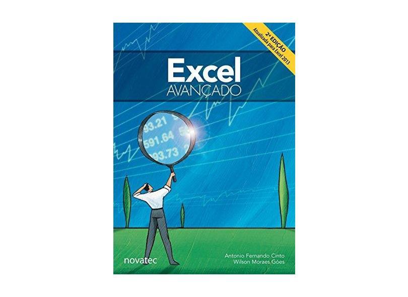 Excel Avançado - 2ª Ed. 2015 - Cinto, Antonio Fernando; Góes, Wilson Moraes - 9788575224267