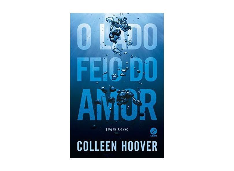 O Lado Feio do Amor (Ugly Love) - Capa Comum - 9788501105738