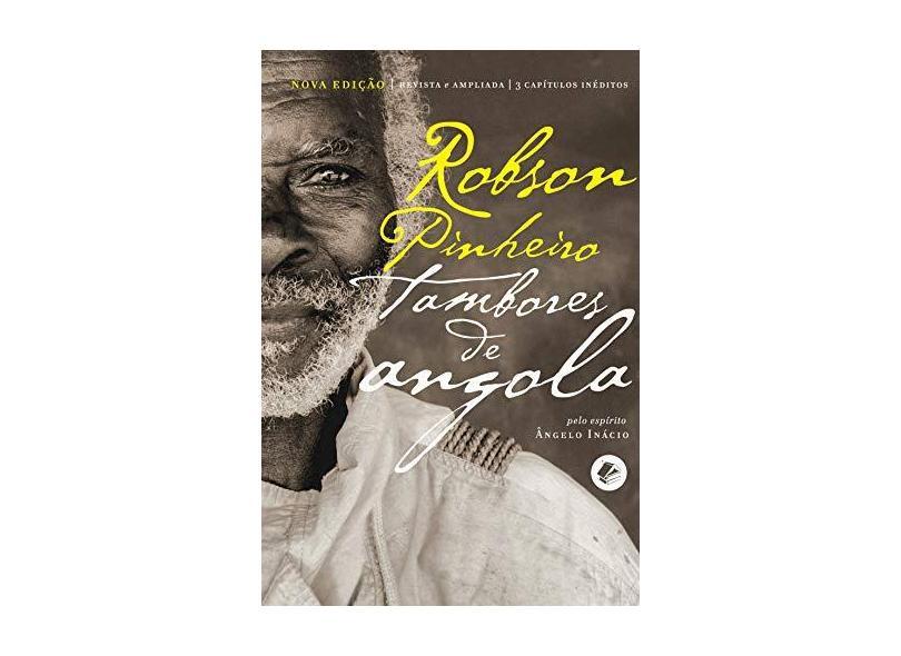 Tambores de Angola - 3ª Ed. 2015 - Pinheiro, Robson - 9788599818367