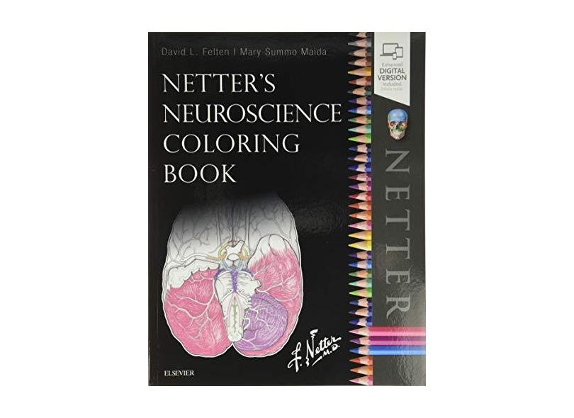 NETTERS NEUROSCIENCE COLORING BOOK - David L. Felten, Md, Phd And Mary E Maida - 9780323509596