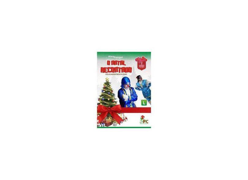 O Natal Recontado Pelos Ministros do Riso - Alex Rangel - 9788569045885