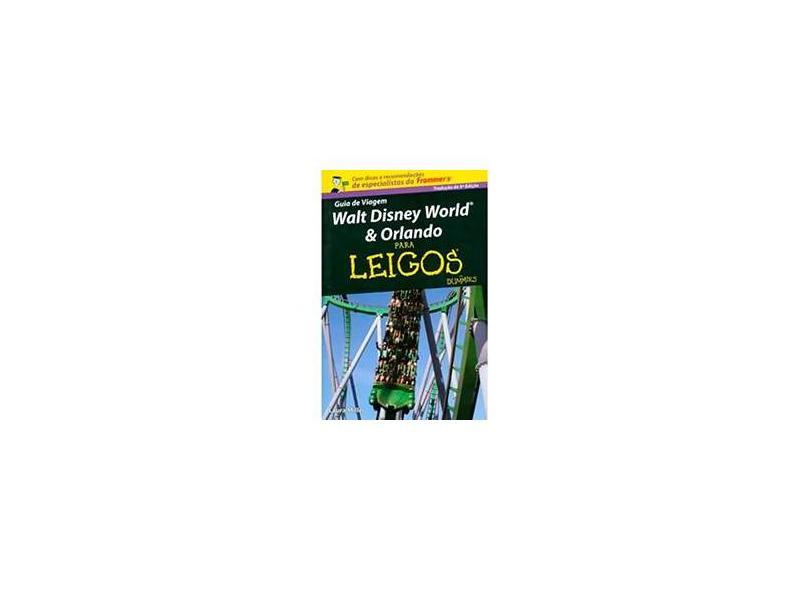Guia de Viagem Walt Disney World & Orlando para Leigos - Miller, Laura - 9788576083825