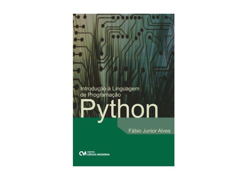 Introdução à Linguagem de Programação Python - Fábio Junior Alves - 9788539903993
