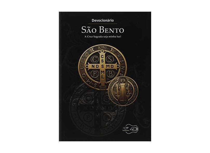 """São Bento - A Cruz Sagrada Seja Minha Luz - Devoci - """"nova, Comunidade Canção"""" - 9788576779896"""