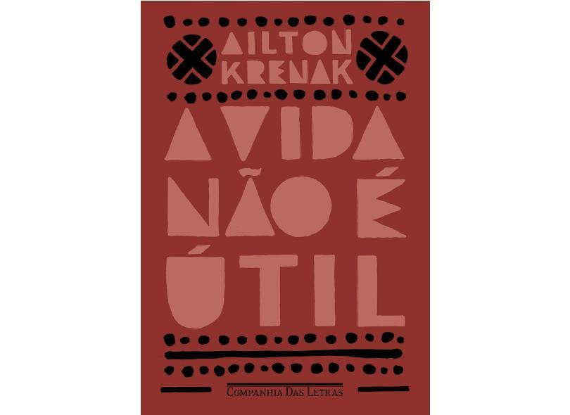 A vida não é útil -  Krenak, Ailton - 9788535933697