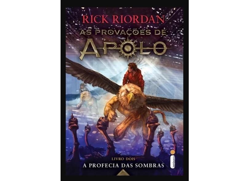 A Profecia Das Sombras - Série As Provações de Apolo - Livro 2 - Riordan, Rick - 9788551001714