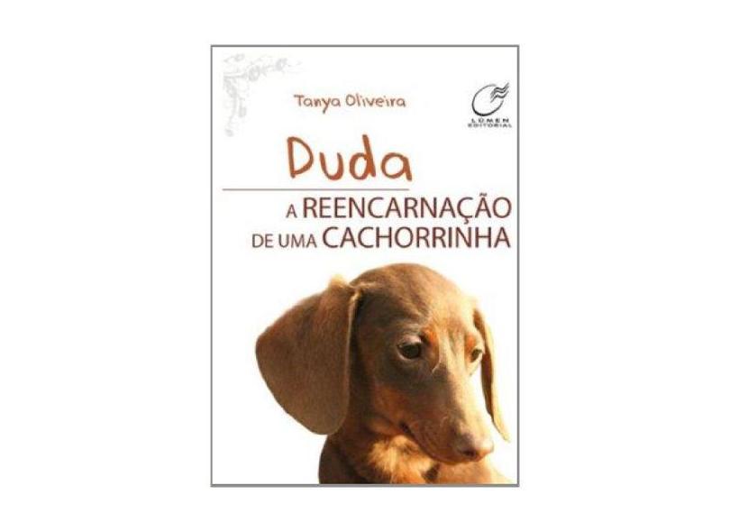 Duda - a Reencarnação de Uma Cachorrinha - Oliveira, Tanya - 9788578130350