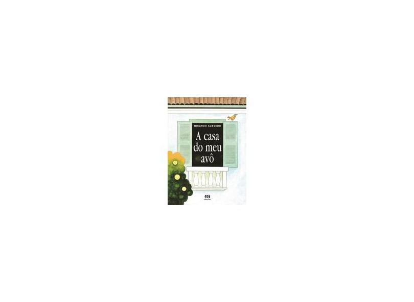 A Casa do Meu Avô - Col. Poesia Para Crianças - Azevedo, Ricardo - 9788508069330