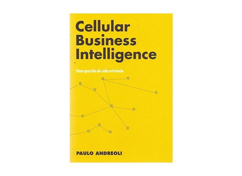 "Cbi: Cellular Business Intelligence - ""janissek-muniz, Raquel"" - 9788592356606"