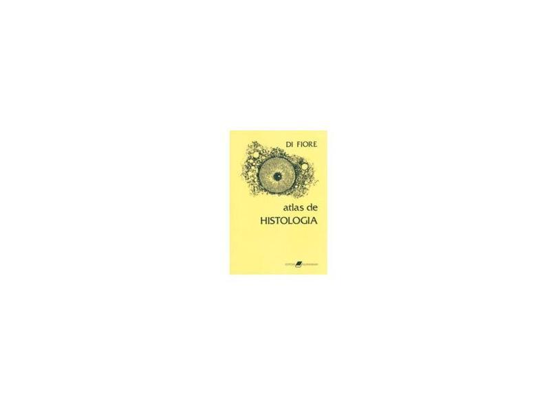 Atlas de Histologia - Mariano S.H. Di Fiore - 9788527713887