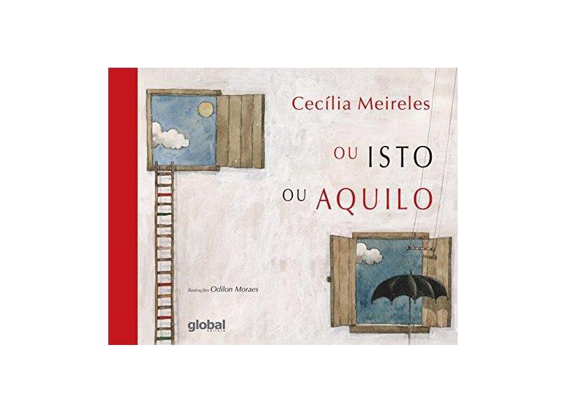 Ou Isto ou Aquilo - 7ª Ed. - Meireles, Cecilia - 9788526021297