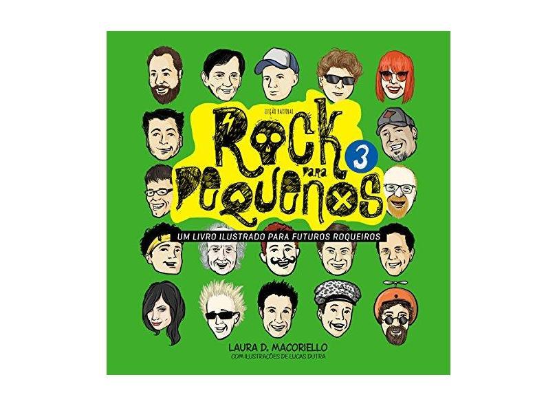Rock Para Pequenos - Um Livro Ilustrado Para Futuros Roqueiros - Vol. 3 - Macoriello, Laura D. - 9788562885440