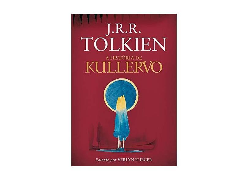 A História de Kullervo - Tolkien, J. R. R. - 9788546900527