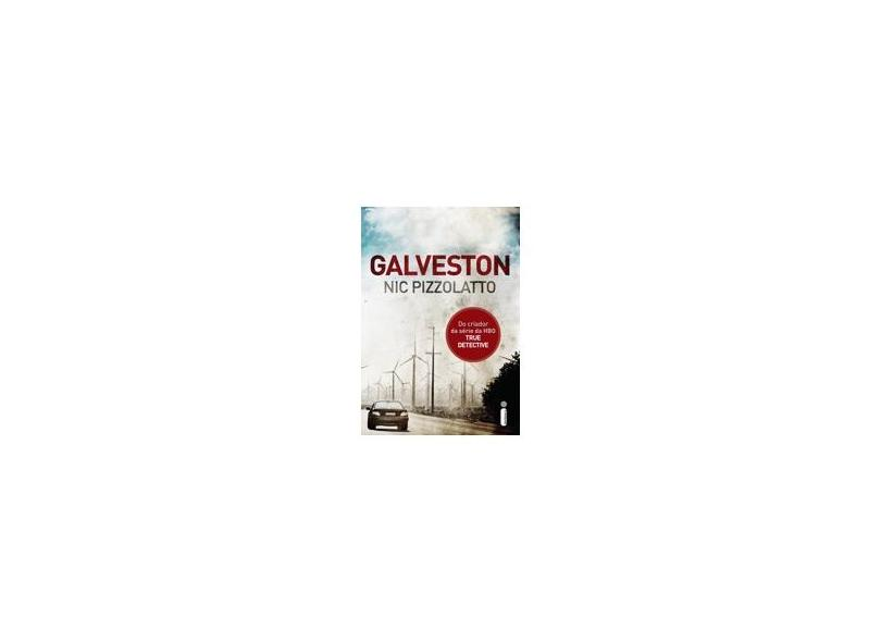 Galveston - Pizzolatto, Nic - 9788580576504