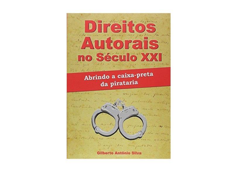 Direito Autoral no Século XXI - Gilberto Antônio Silva - 9788591443567