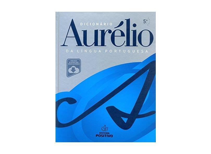 Dicionário Aurélio da Língua Portuguesa - Com Chave de Acesso Para Versão Eletrônica - 5ª Ed. 2010 - Holanda, Aurelio Buarque - 9788538583110