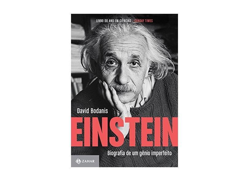 Einstein. Biografia de Um Gênio Imperfeito - David Bodanis - 9788537816653