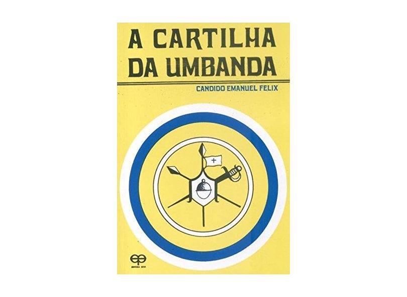 A Cartilha da Umbanda - Candido Emanuel Felix - 9788573291353