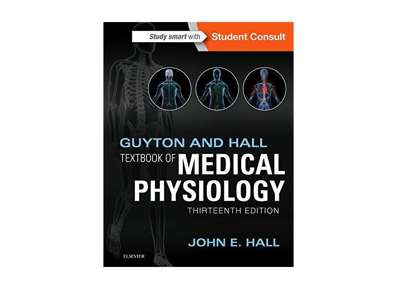 GUYTON AND HALL TEXTBOOK OF MEDICAL PHYSIOLOGY - John E. Hall - 9781455770052