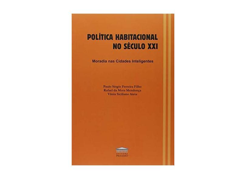 Política Habitacional no Século XXI: Moradia nas Cidades Inteligentes - Paulo Sérgio Ferreira Filho - 9788593741357