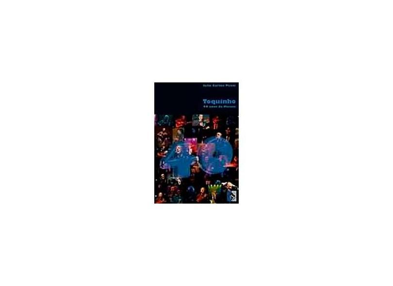 Toquinho - 40 Anos de Música - Pecci, Joao Carlos - 9788598030234