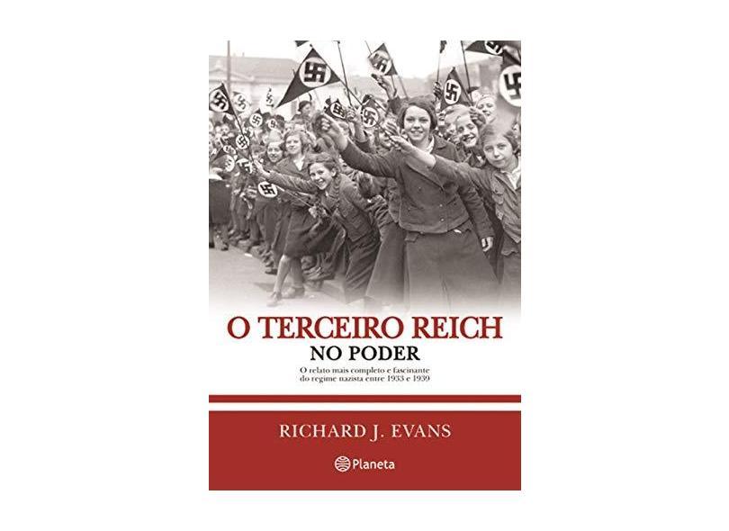 O Terceiro Reich No Poder - Evans, Richard J.; Evans, Richard J. - 9788542203264