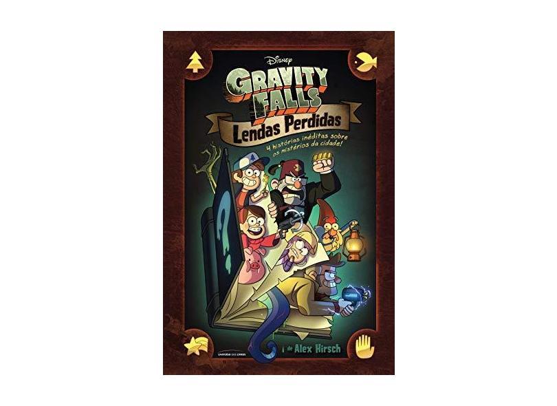 Gravity Falls - Lendas Perdidas - 4 Novas Aventuras - Hirsch,alex - 9788550303840