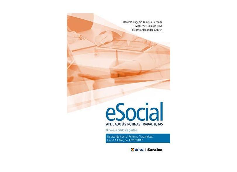 Esocial Aplicado Às Rotinas Trabalhistas - O Novo Modelo De Gestão - Silva,marilene Luzia Da - 9788536523699