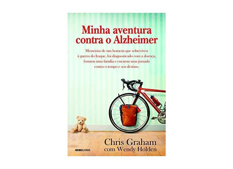 Minha Aventura Contra O Alzheimer - Chris Graham; Wendy Holden - 9788525063694