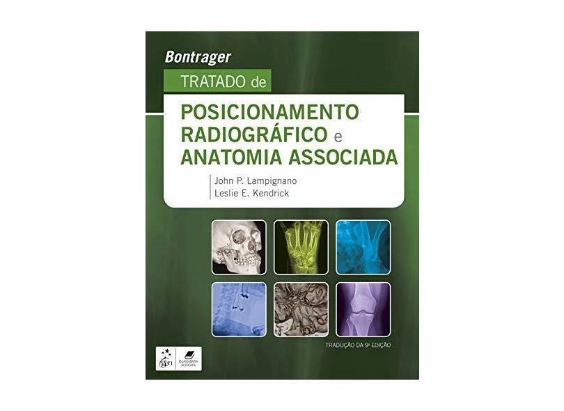Tratado De Posicionamento Radiográfico e Anatomia Associada - Bontrager, Keneth - 9788535290820