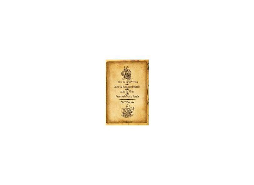 Farsa de Inês Pereira / Auto da Barca do Inferno - Vicente, Gil - 9788572325011