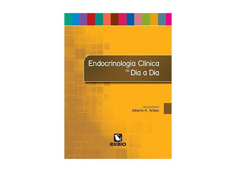ENDOCRINOLOGIA CLINICA NO DIA A DIA - Alberto K. Arbex (org.) - 9788584110605
