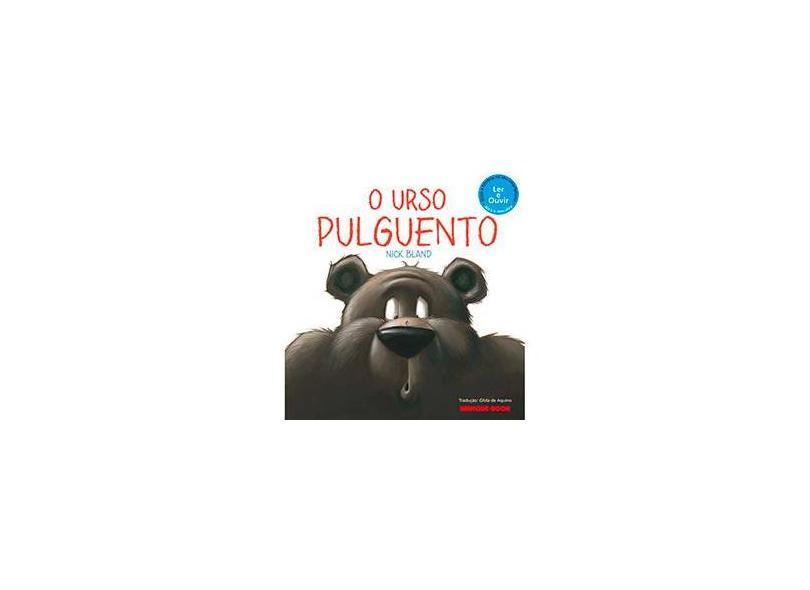 O Urso Pulguento - Bland, Nick - 9788574124919