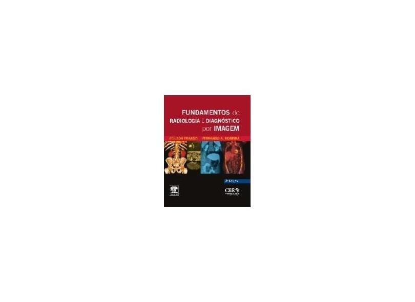 Fundamentos de Radiologia e Diagnóstico por Imagem - Cbr - 9788535277326