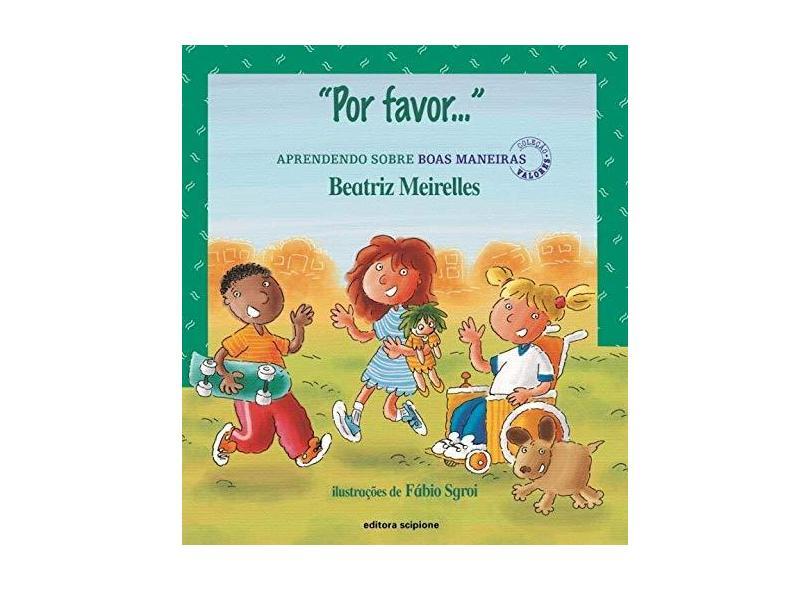 """"""" Por Favor..."""" Aprendendo Sobre Boas Maneiras - Meirelles, Beatriz - 9788526261891"""